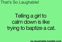 Don't try to tell a girl to calm down!!!