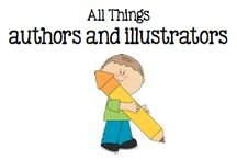 All Things Authors and Illustrators  / by Boy Mama Teacher Mama
