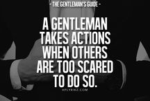 The Gentleman's Guide / An intelligent man will open your mind, a handsome man will open your eyes and a gentleman will open your heart.