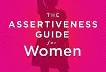 Assertiveness Guide for Women / Assertiveness tips, communication training, relationship resources