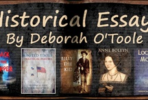 Historical Essays / Deborah O'Toole is the author of several historical essays, which include topics ranging from Billy the Kid, Anne Boleyn, Loch Ness monster, U.S. Political Parties and Jack the Ripper.  The essays are now available as research papers at Class Notes, or can be obtained in e-book format from Amazon and Barnes & Noble.