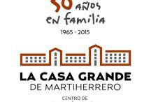 La Casa Grande de Martiherrero / La Casa Grande de Martiherrero. 50 años en familia