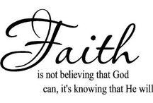 Faith / by Julie Stoutenburgh