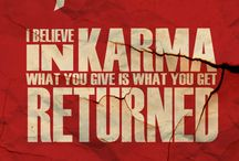 KARMA / What goes around comes back around