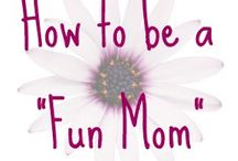 fun mum / by Michelle