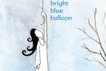 The Bright Blue Baloon by Kathy Walsh / A book that teaches children to feel their feelings and then put them in a balloon and let them go...My intention with this series is to give children the tools to live more peaceful lives.