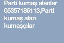 parti kumaş alanlar 05357186113,parti kumaş alanlar satanlar
