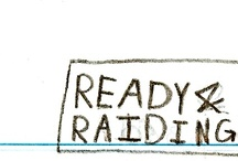 READY & RAIDING / I tell myself a little harmless lie: the whole wide world is mine.