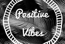 * Positive vibes *