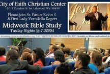 Tuesday Night Bible Study / Please join us every Tuesday night at 7:00 PM for Midweek Bible Study.   Location: City of Faith Christian Center 11011 Occident St. Sw. Lakewood, WA 98499
