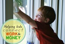kids and money / Raising kids who value work, connect it to earning, and grow up to steward money well.