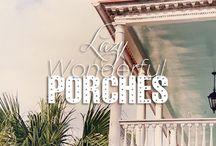 Lazy, Wonderful Porches