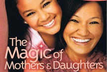 Chicken Soup for the Soul / The Magic of Mothers & Daughters