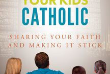Catholic Parenting / Books to Help Catholic Parents share their faith with their children and to support their own spirituality.