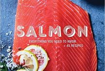 Salmon Recipes / Salmon--Everything You Need to Know + Lots of Recipes  / by Diane Morgan