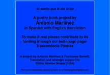 """Antonio Martinez Poetry Book / A poetry book project by Antonio Martinez """"Al sueño que le dió la luz""""  A publication in  Spanish with English translation. A project by Antonio Martinez and Francesca Bertelli. Translation and strategic support by Elaine Newton Bruzza. To make it real please help us by contributing to our campaing on Indiegogo.com.      Go to our page Trascendencia Poetica."""
