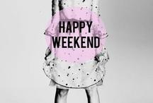 We love weekend <3