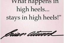 ~* Words For Heel-Lovers To Live By *~ / We all love heels. And we love how they make us feel. Here are some cute, fun and oh-so-true words we high heel lovers should and so live by ;)