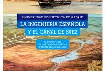 #exposuezUPM / 'La ingeniería española y el Canal de Suez' / exposición | Rectorado UPM del 06/11/12 al 10/12/12 | ETSI Navales del 18/12/12 al 18/01/13 | ETSI Caminos del 23/01/13 al 27/02/13 | Biblioteca Campus Sur del 04/03/13 al 01/04/13 | EUIT Obras Públicas del 08/04/13 al 29/04/13 | @biblioupm