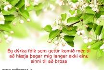 Lífið og tilveran / Pollyanna.is er hrifin af allskonar gríni og útúrsnúningi - hér eru allskonar setningar sem birtast á facebook síðunni https://www.facebook.com/Pollyanna.is / by Pollyanna.is Webstore