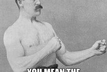 Overly manly man / by Mike Cassaro