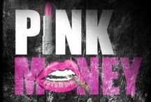 Pink / PINK MONEY:   Money made every day, every week, every month, every year...Money made 24 hours, While YOU SLEEP!!