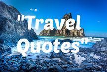 Travel Quotes / Our favourite travel quotes from around the web.