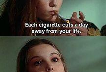 Smoke a lot