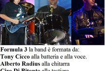 Formula3 la band è formata da TONY CICCO alla batteria e alla voce,ALBERTO RADIUS alla chitarra,CIRO DI BITONTO alla tastiera.info3356049904 agenzia rudypizzuti@tiscali.it agente / (e-mail agenzia.rudypizzuti@libero.it ) http://www.rudypizzutimanagement.com/index.html