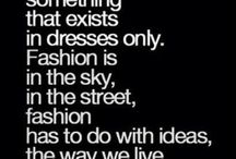 Quotes / Quotes about life. Quotes about fashion. Inspiration quotes