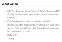 What we do / MM Proofreading, copy-editing, admin services, MM PCEA, short term professional administration services, proofreading, documents, website, implement new software, manual writing, staff training, data entry, typing