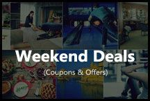 Weekend Deals / Check for exclusive deals for weekends. You will find amazing deals on food, shopping, events and many more.