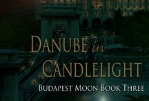 """Danube In Candlelight / Images that support/inspire my novel, """"Danube in Candlelight,"""" Book 3 in the Budapest Moon Series."""