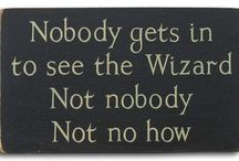 Wizard of Oz Signs and Sayings / SO many wonderful and memorable quotes for this iconic film. What is your favorite?