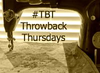 #TBT - Throwback Thursdays