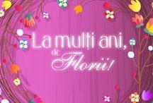 Felicitari de Florii / Trimite o felicitare de Florii cuiva drag, care poarta nume de floare.