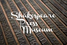 { Shakespeare Press Museum } / Old type with a new life.