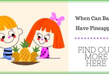 So When Can Babies Have Pineapple? Find Out More Here