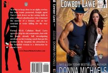 Book: COWBOY LAWE / http://amzn.to/1Sj7FGh In order to keep close to an alpha cowboy her boss wants protected, Knight agent Tara Lynch draws on her acting skills to play a scared schoolteacher who witnessed the murder of a hitman, and on her restraint to resist falling for the sexy cowboy.