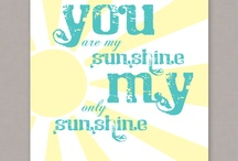 You are my Sunshine....