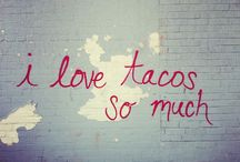 me encanta tacos. / My love and enthusiasm for all things, tacos. / by Shelby Smith