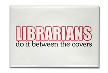 Be Warned - I am a Librarian!