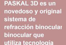 Paskal 3D / PASKAL 3D es un novedoso y original sistema de refracción binocular que utiliza tecnología 3D.  http://www.paskal3d.es