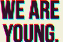 We Are Young / by Samantha Gasaway
