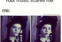 your music scares me