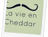 La Vie en Cheddar