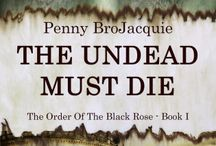 The Undead Must Die - The Order of the Black Rose Book #1 / The Undead Must Die - The Order of the Black Rose Book #1 will be released on late November 2014