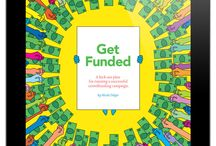Crowdfunding / Get Funded: A kick-ass plan for running a successful crowdfunding campaign.
