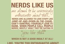 """It's about how you love it! / """"Being a nerd is not about what you love, it's about how you love it."""" - Wil Wheaton."""