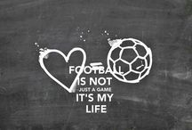Football / This is my life style.